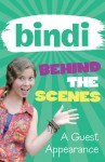 Bindi Behind the Scenes #3 -  A Guest Appearance