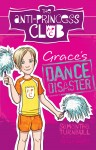Grace's Dance Disaster: The Anti-Princess Club 3