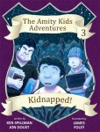 The Amity Kids Adventures #3 Kidnapped!