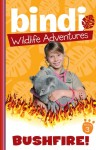 Bindi Wildlife Adventures #3 - Bushfire!