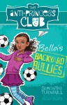 Bella's Backyard Bullies: The Anti-Princess Club 2