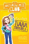 Emily's Tiara Trouble: The Anti-Princess Club 2