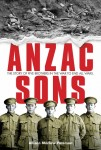 Anzac Sons:  the Story of Five Brothers in the War to End All Wars