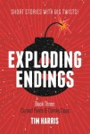 Exploding Endings:  Book 3 - Cursed Pants & Cranky Cops