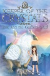 Keeper of the Crystals 5 - Eve and the Griffin's Gold