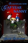 Shakespeare Now:  A Trilogy - Book 2. Gap Year Nanny (Macbeth)