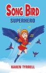 Songbird Superhero