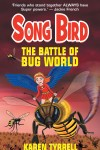 Songbird The Battle of Bug World