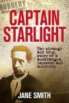 Captain Starlight - The Strange but True Story of a Bushranger, Impostor and Murderer