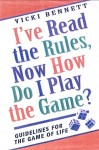 I've Read the Rules, Now How Do I Play the Game?