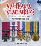 Australia Remembers: Customs and Traditions of the Australian Defence Force