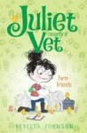 Juliet Vet: Farm Friends