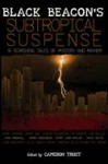 Black Beacon's; Subtropical Suspense