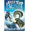 Boy VS BEast: Aquatan