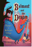 Belmont and the Dragon: Danger in Redwich Village
