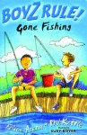 Boyz Rule Gone Fishing